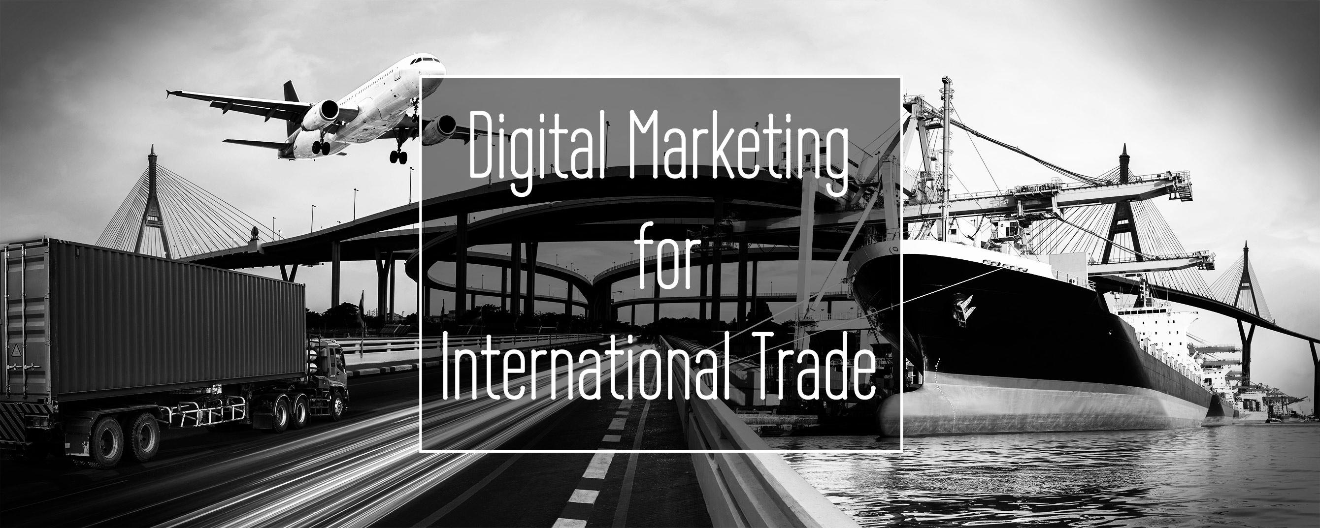 Digital Marketing for International Trade
